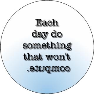 Each day do something